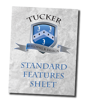 Tucker Building & Design Standard Features Sheet